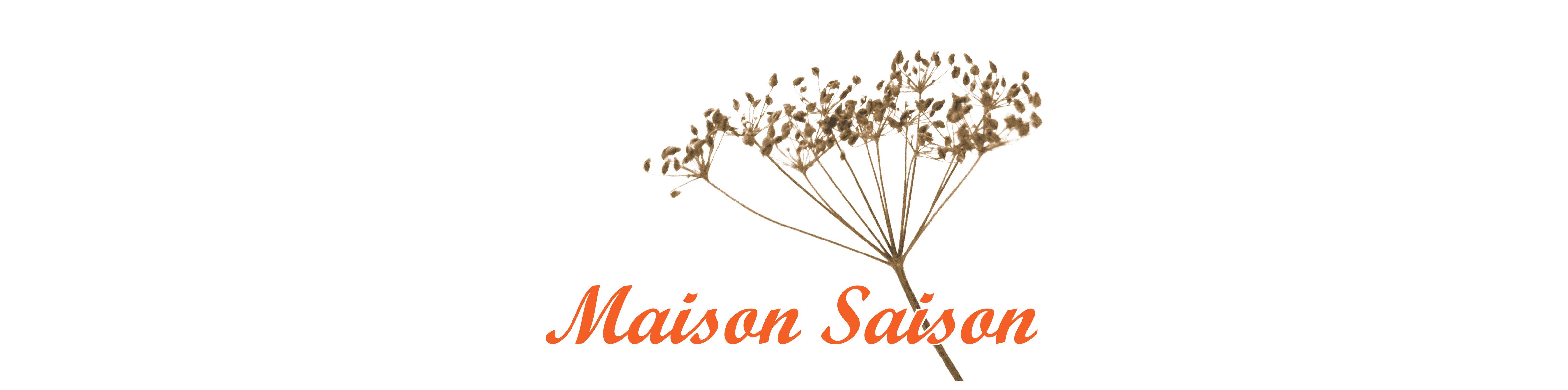 Maison Saison